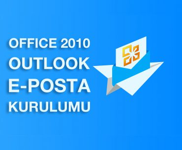 Outlook 2010 Mail Kurulumu