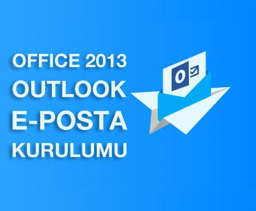 Outlook 2013 Mail Kurulumu
