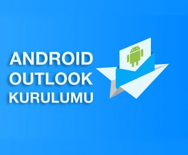 ANDROID OUTLOOK KURULUMU